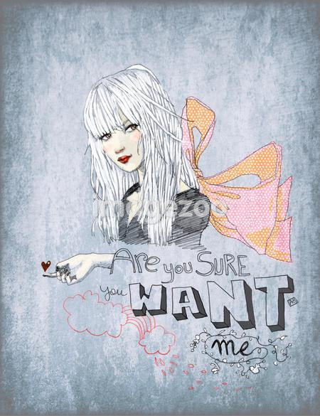 A contemporary drawing of a young woman with a large pink and orange bow an the words \Are you sure you want me\ written in numerous fonts below