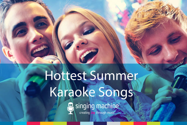 Hottest Summer Karaoke Songs