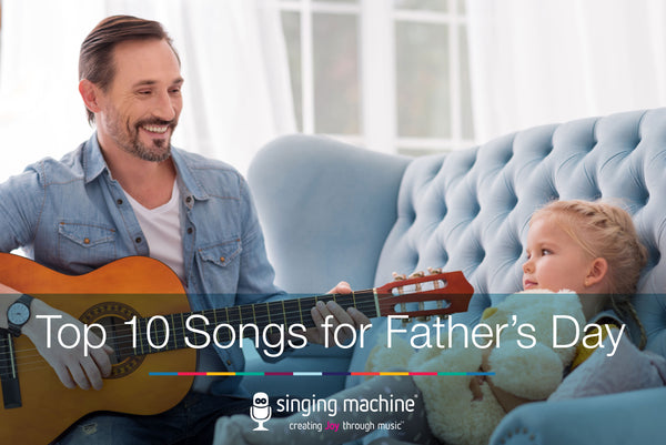 A List of Top 10 Songs for Father's Day