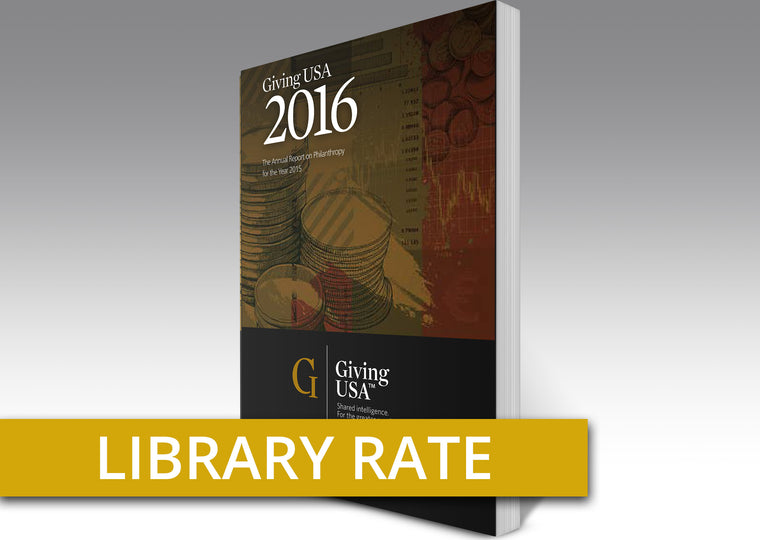 Library Rate for Giving USA 2016: The Annual Report on Philanthropy for the Year 2015