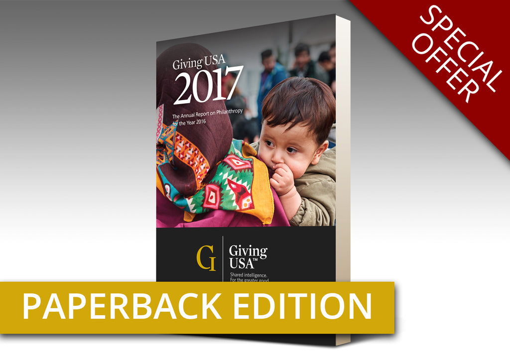 LIMITED-TIME OFFER! Giving USA 2017: The Annual Report on Philanthropy for the Year 2016 - Paperback Book Only