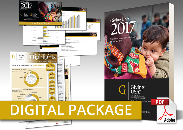 Giving USA 2017: The Annual Report on Philanthropy for the Year 2016 Digital Package
