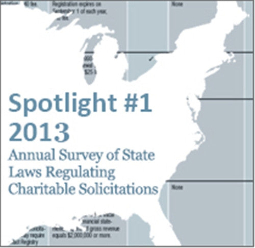 Giving USA 2013 Spotlight #1: Annual Survey of State Laws Regulating Charitable Solicitations as of January 1, 2013