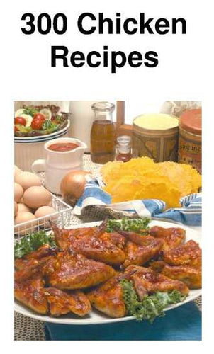300 Chicken Recipe Cookbook - PFD File eBook - Instant Download Only 1.95 USD