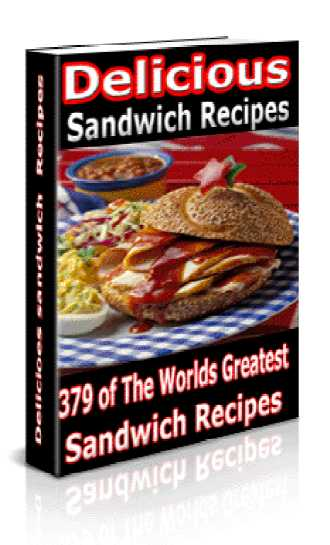 Delicious Sandwich Recipes - 379 of the World's Greatest Sandwich Recipes - PDF eBook only 1.95 USD