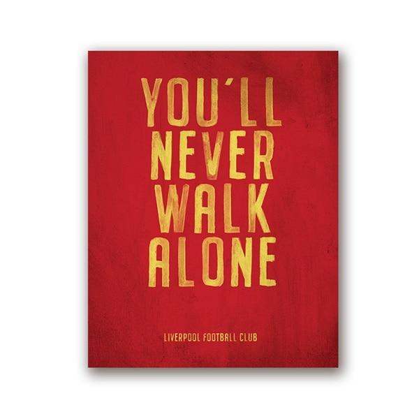 "Canvas Print of ""You'll Never Walk Alone"" Liverpool FC Motto 8""x10"" / PH648 Canvas"