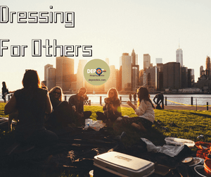 Dressing For Others