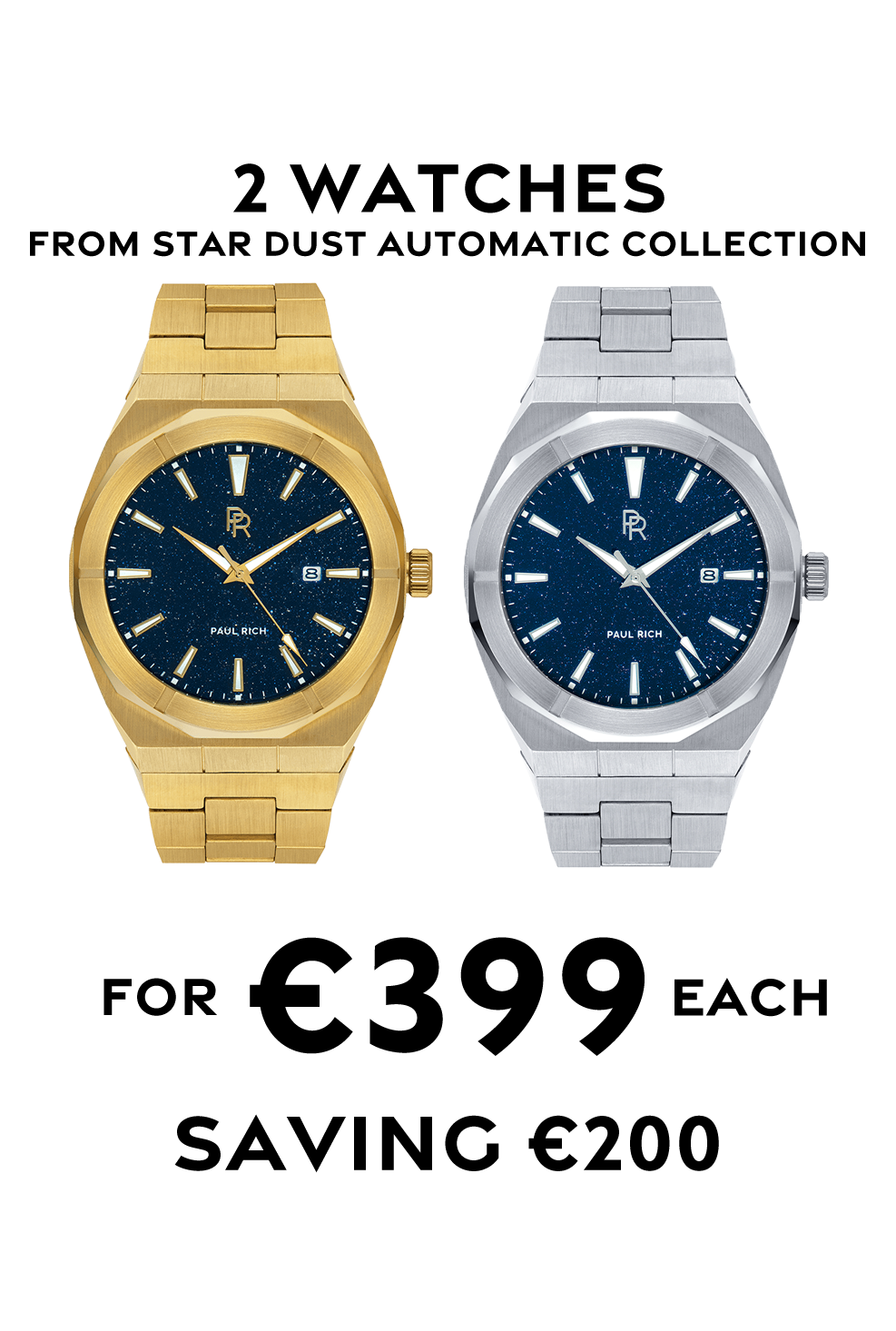 Any 2 Star Dust Automatic collection watches
