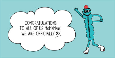 Congratulations to The MoMeMans®
