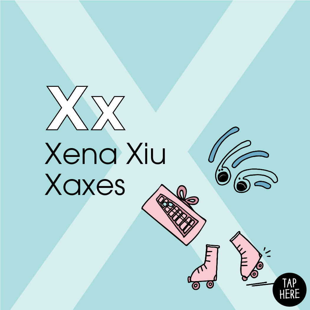 The Letter X: Xena Xiu Xaxes