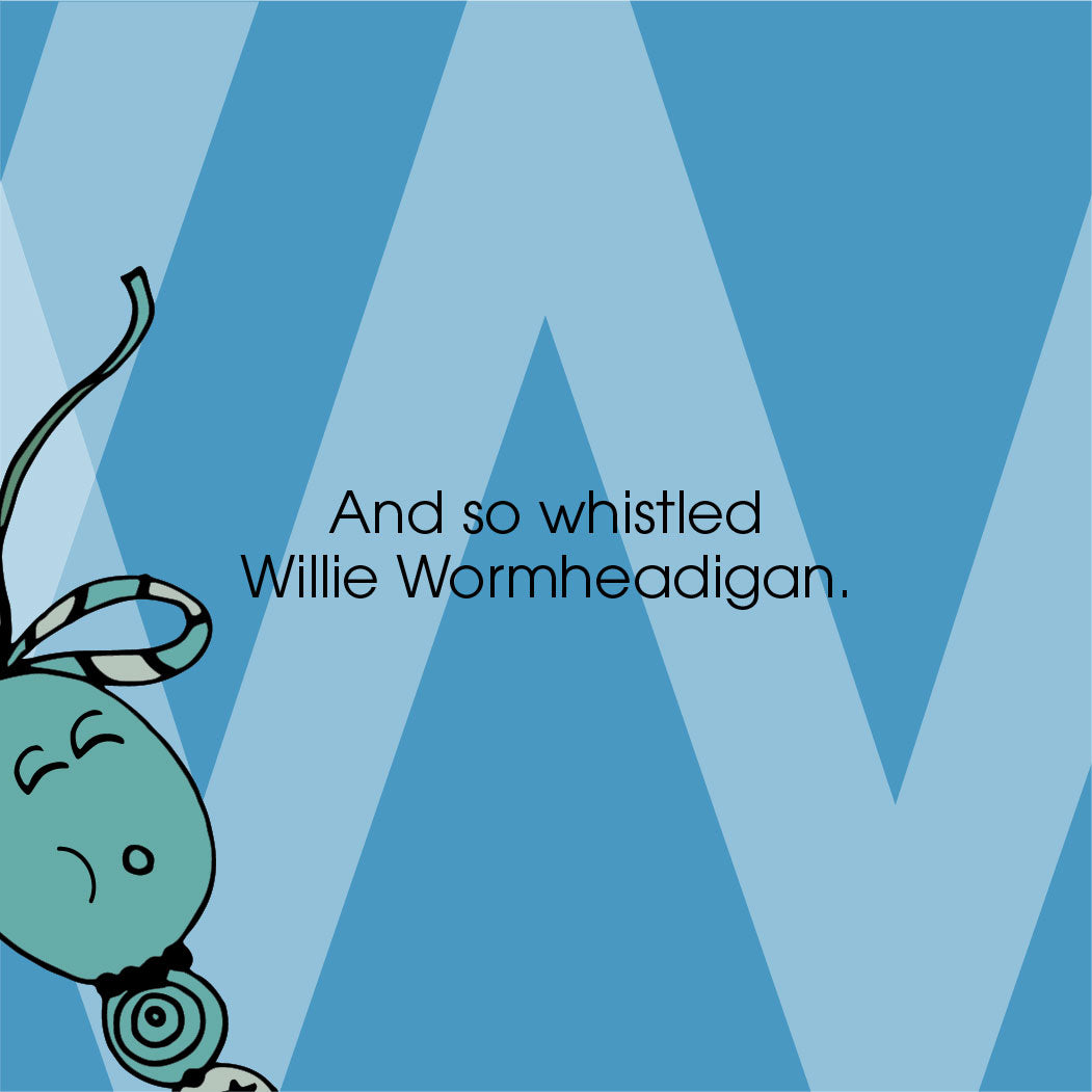 The MoMeMans® ZYX Project: Alliterative Tales from Z to A. Letter W: Willie + Wanda by Monica Escobar Allen. Learning the ABCs for Babies and Tots. It's super special when what you like to do makes others happy too. Whoopty woo!