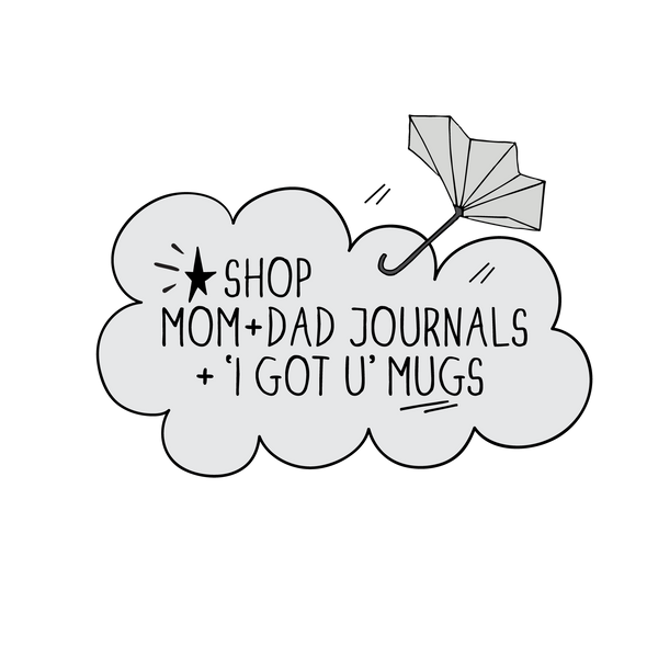 Shop Mom+Dad Journals + 'I Got U' Mugs. New Mom Gifts from The MoMeMans®.