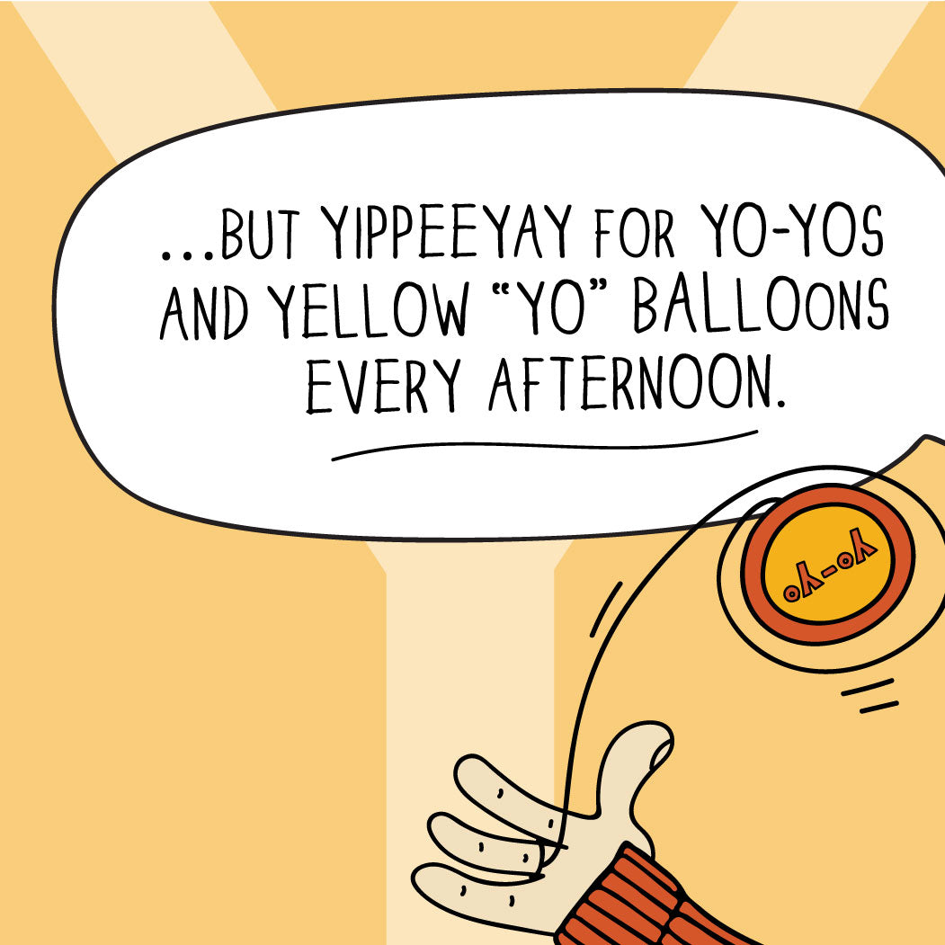 The MoMeMans® ZYX Project: Alliterative Tales from Z to A. Letter Y: Yoyo Yon. Joy can come from little things. It doesn't have to be something big.