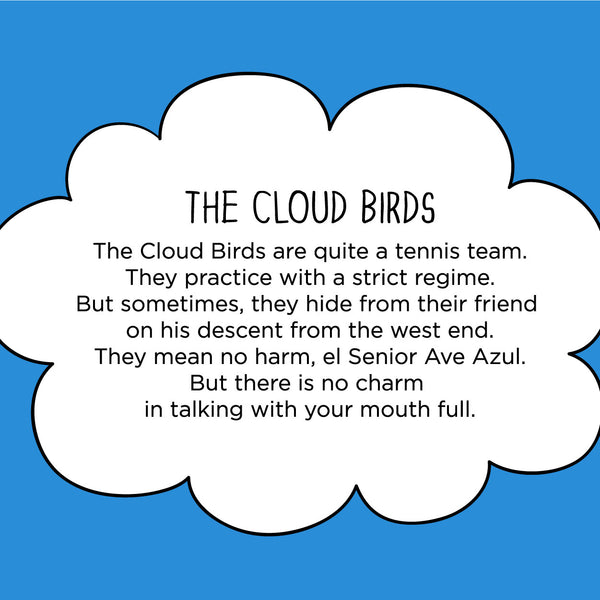 The Cloud Birds. The MoMeMans® by Monica Escobar Allen. The talking with your mouth full rule goes beyond the dinner table.