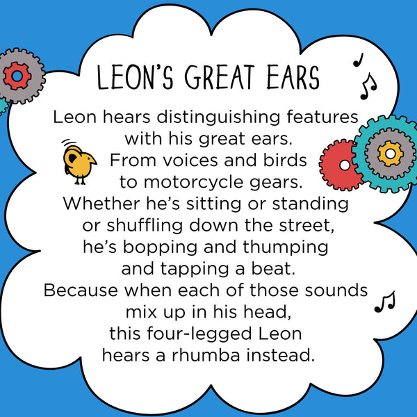 Leon's Great Ears. The MoMeMans® by Monica Escobar Allen. Leon's great ears keep him dancing down city streets by turning noisy chaos into rhumba beats.