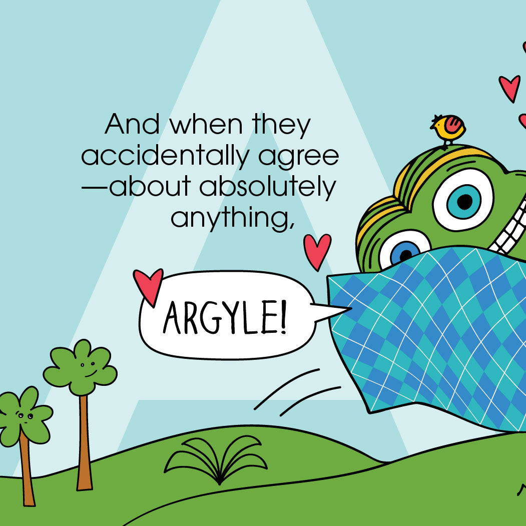 """And when they accidentally agree–about absolutely anything, """"ARGYLE!!"""" with love hearts surrounding as Annie smiles widely."""