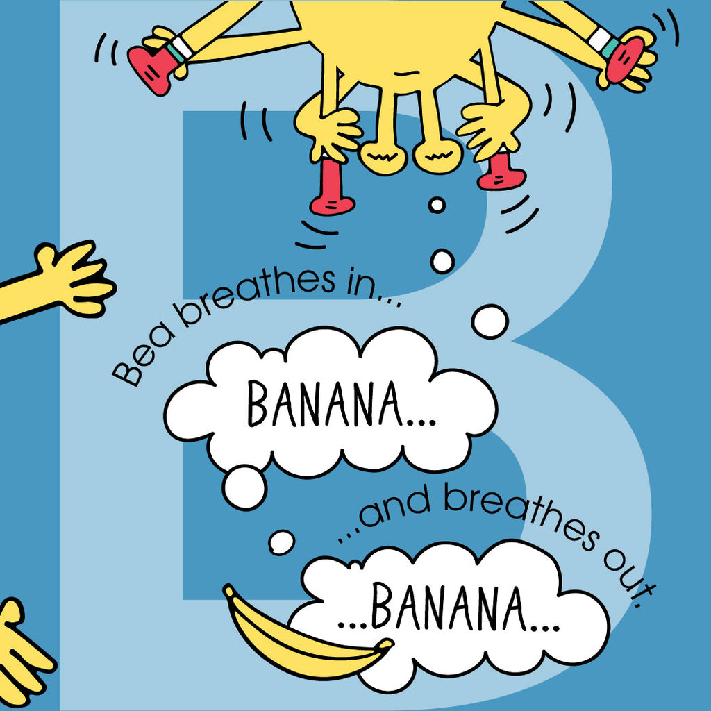 Bea breathes in...banana...and breathes out...banana...