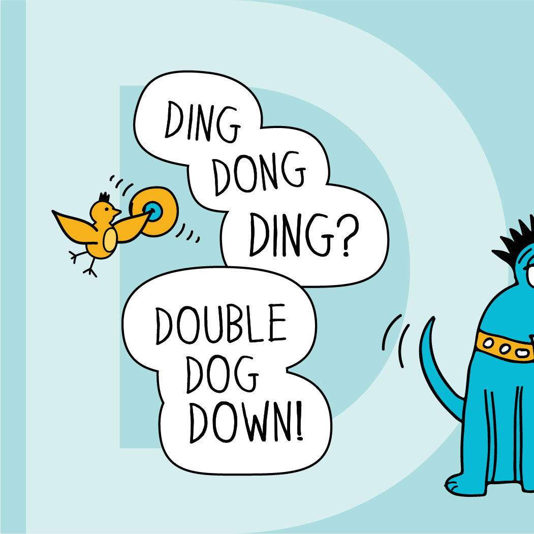 Ding dong ding? Double dog down. The MoMeMans® ZYX Project: Letter D. Dee + Dancipants.