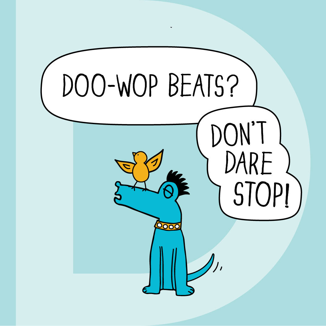 Doo-wop beats? Don't dare stop! The MoMeMans® ZYX Project: Letter D. Dee + Dancipants.