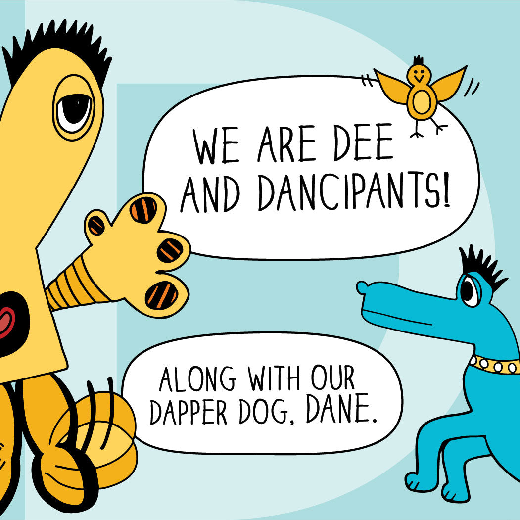 We are Dee and Dancipants! Along with our dapper dog, Dane. The MoMeMans® ZYX Project: Letter D. Dee + Dancipants.