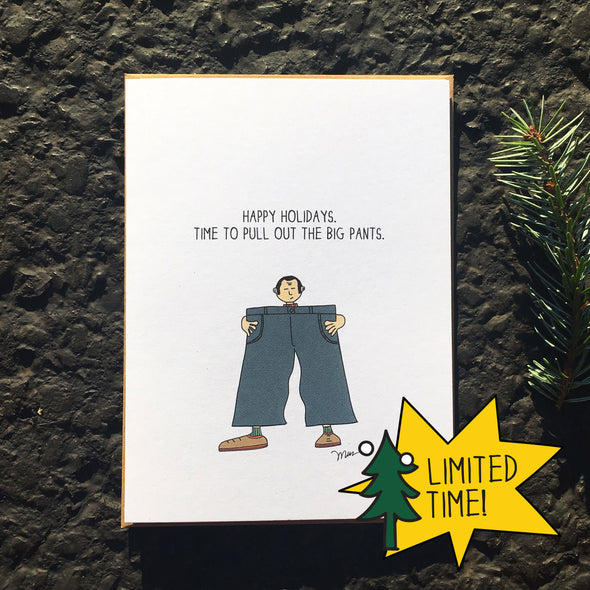 Bust out the Big Pants. Holiday Cards from The MoMeMans™ by Monica Escobar Allen.