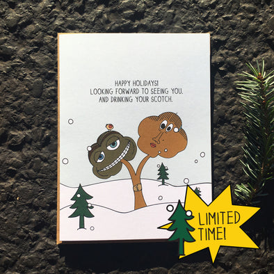 Looking forward to seeing you and drinking your Scotch. Holiday Cards from The MoMeMans™ by Monica Escobar Allen.