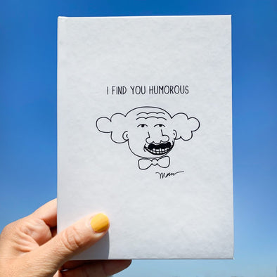 The MoMeMans® I Find You Humorous Journal by Monica Escobar Allen