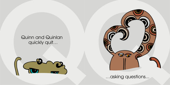 Quinn and Quinlan quickly quit...asking questions... The MoMeMans® ZYX Project. Letter Q: Quinn + Quinlan by Monica Escobar Allen.