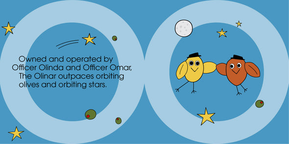 Owned and operated by Officer Olinda and Officer Omar, The Olinar outpaces orbiting olives and orbiting stars.