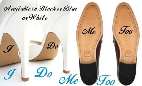 """I Do - Me Too"" Wedding Shoe Decals, MANY COLORS for Wedding Accessories 2pcs/set"