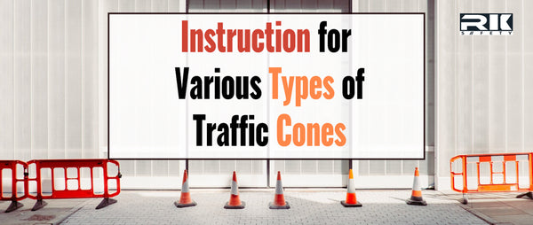 Instruction for Various Types of Traffic Cones