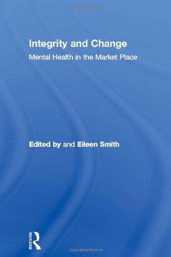 Integrity and Change: Mental Health in the Market Place