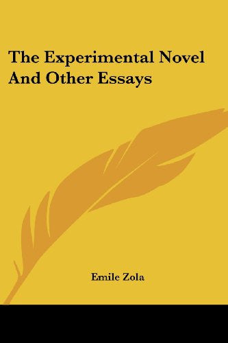 The Experimental Novel And Other Essays