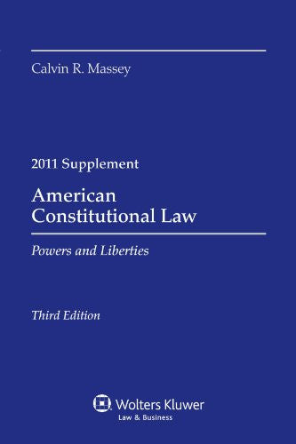 American Constitutional Law: Powers and Liberties, 2011 Case Supplement