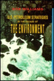 U.S. Petroleum Strategies in the Decade of the Environment