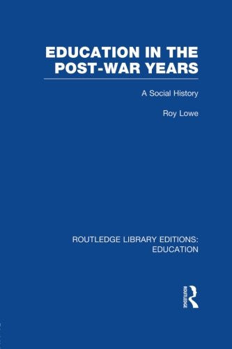 Education in the Post-War Years: A Social History