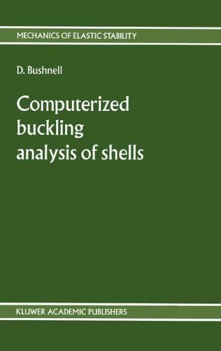 Computerized buckling analysis of shells (Mechanics of Elastic Stability)