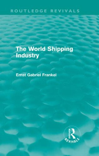 The World Shipping Industry (Routledge Revivals)
