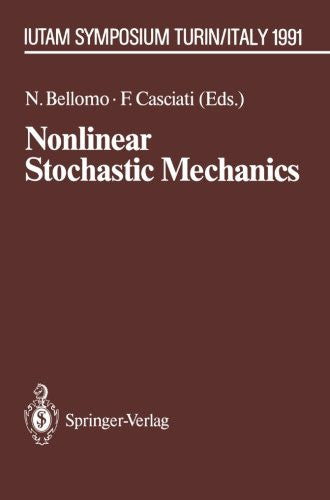 Nonlinear Stochastic Mechanics: IUTAM Symposium, Turin, 1991 (IUTAM Symposia)