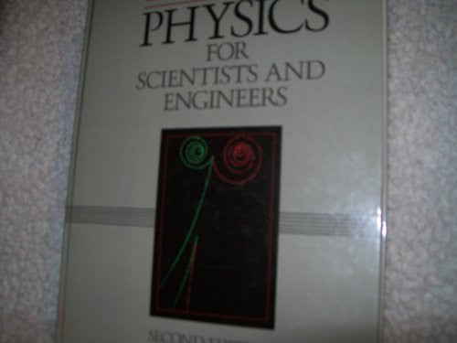 Physics for Scientists and Engineers, Second Edition