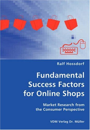 Fundamental Success Factors for Online Shopthe Consumer Perspectives- Market Research from