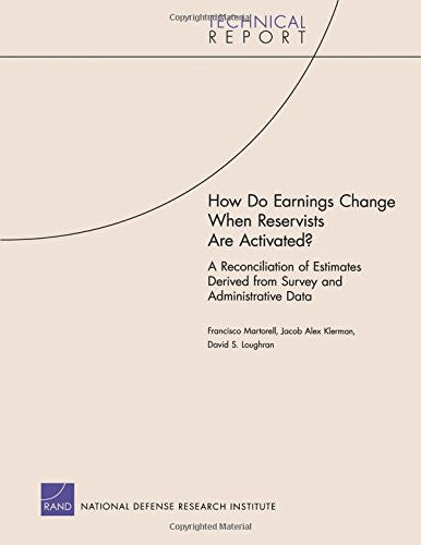How Do Earnings Change When Reservists Are Activated?: A Reconciliation of Estimates Derived from Survey and Administrative Data (Technical Report)