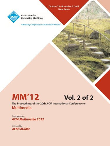 MM12 Proceedings of the 20th ACM International Conference on Multimedia Vol 2