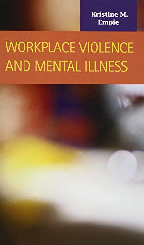 Workplace Violence and Mental Illness (Criminal Justice (LFB Scholarly Publishing LLC))