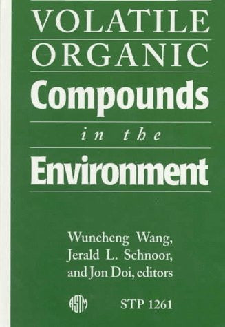Volatile Organic Compounds in the Environment (Astm Special Technical Publication// Stp)