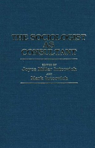 The Sociologist as Consultant: