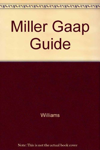 1999 Miller Gaap Guide: Restatement and Analysis of Current Fasb Standards