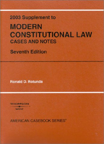 Modern Constitutional Law 2003: Cases and Notes (American Casebook)
