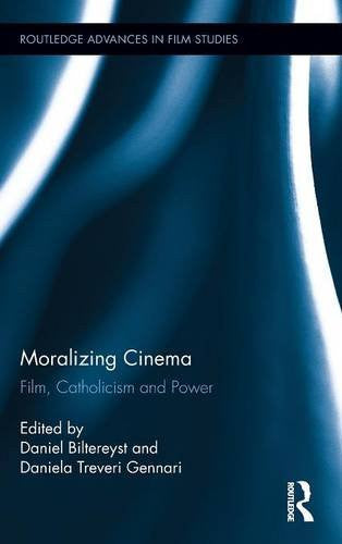 Moralizing Cinema: Film, Catholicism, and Power (Routledge Advances in Film Studies)