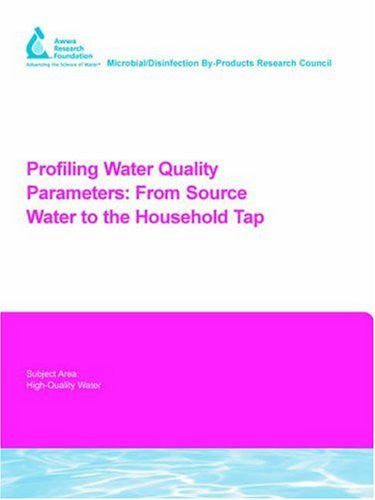 Profiling Water Quality Parameters: From Source Water to the Household Tap (Awwa Research Foundation Reports)